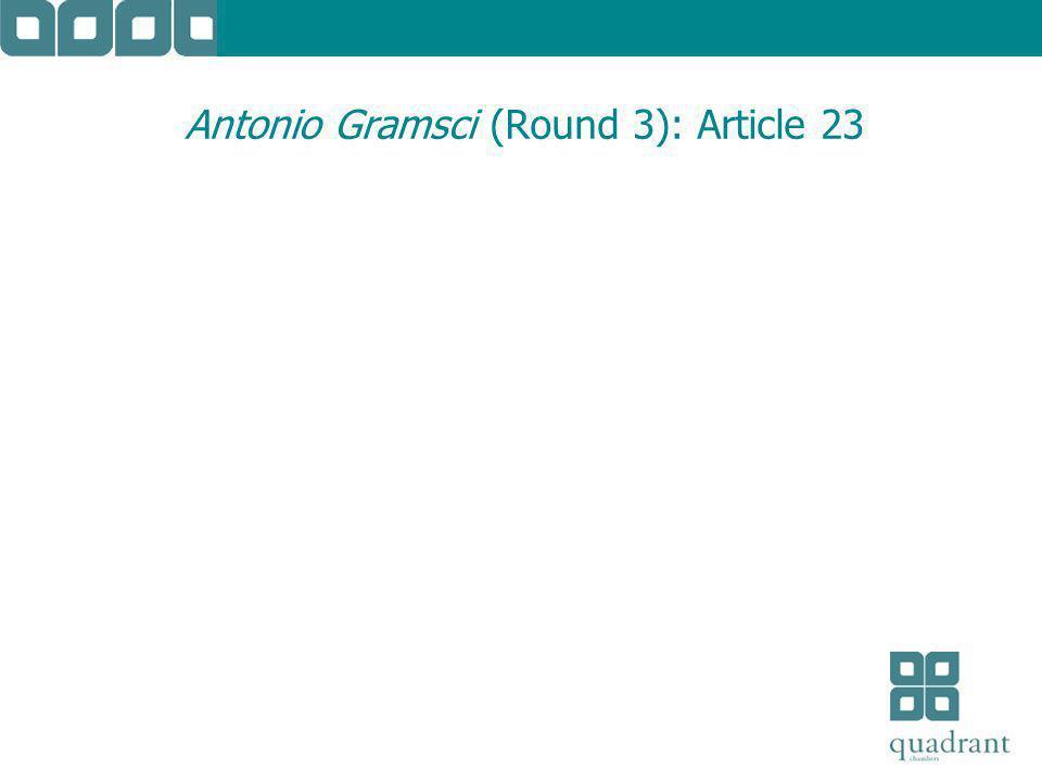 Antonio Gramsci (Round 3): Article 23