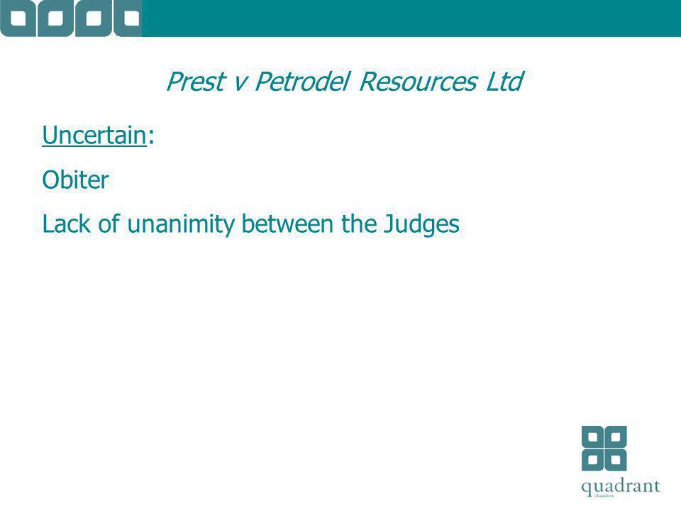 Prest v Petrodel Resources Ltd Uncertain: Obiter Lack of unanimity between the Judges