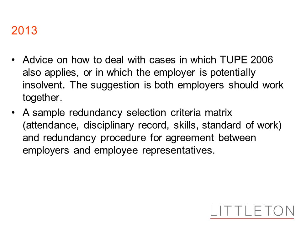 2013 Advice on how to deal with cases in which TUPE 2006 also applies, or in which the employer is potentially insolvent.