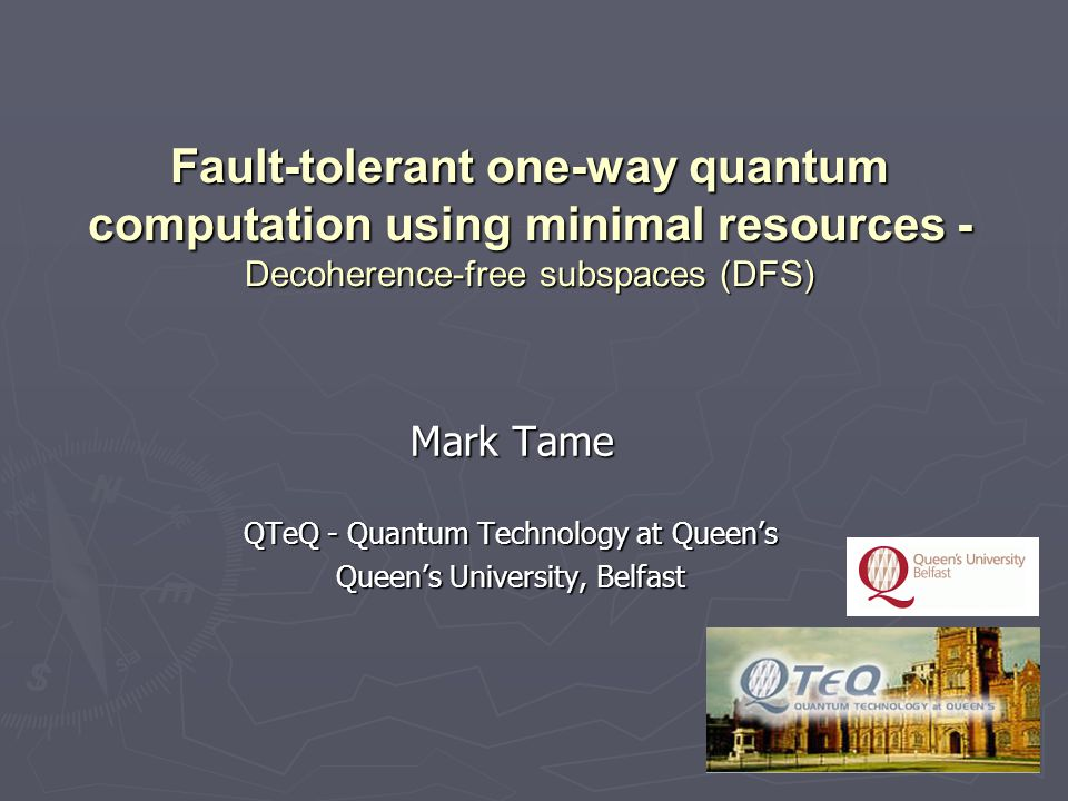 2/14 Noise in the one-way model for quantum computation Environment effects during time evolution – Decoherence Pauli error General error Loss Local/Global noise: Pauli error General error Loss Preparation of |+> controlled phase gate error controlled unitary gate error Loss from non-deterministic gates Application of CZ 's Measurement process error in measurement of qubits propagates into the remaining cluster