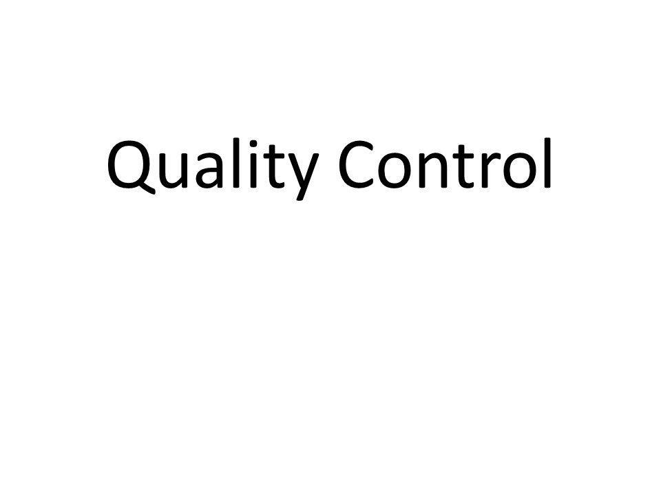 What is meant by Quality Control.