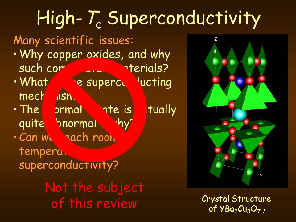 High-T c Superconductivity Many scientific issues: Why copper oxides, and why such complicated materials.