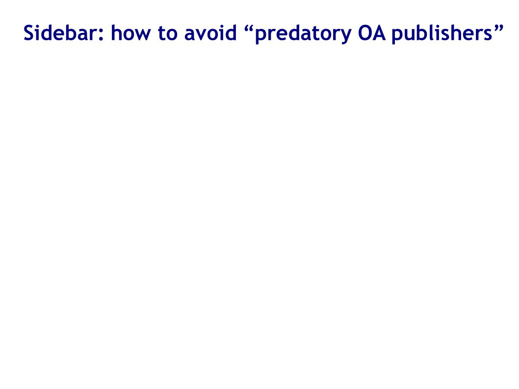 "Sidebar: how to avoid ""predatory OA publishers"""