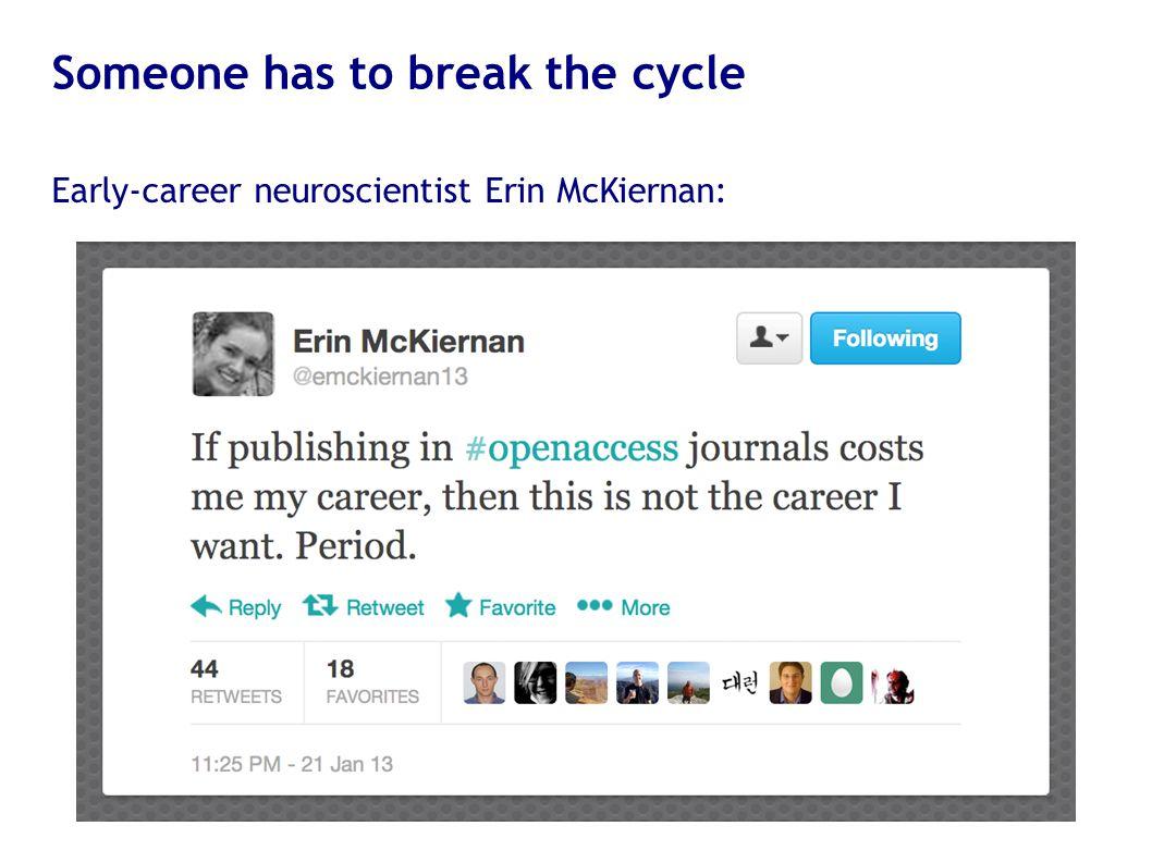 Someone has to break the cycle Early-career neuroscientist Erin McKiernan: