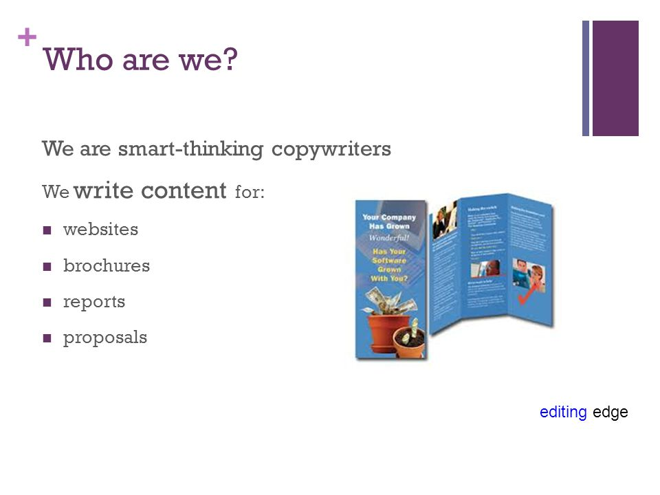 editing edge + Why you need a copywriter To get your message across to your customers or staff clearly with impact to get results