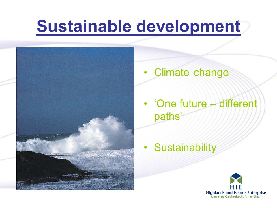 2 Sustainable development Climate change 'One future – different paths' Sustainability