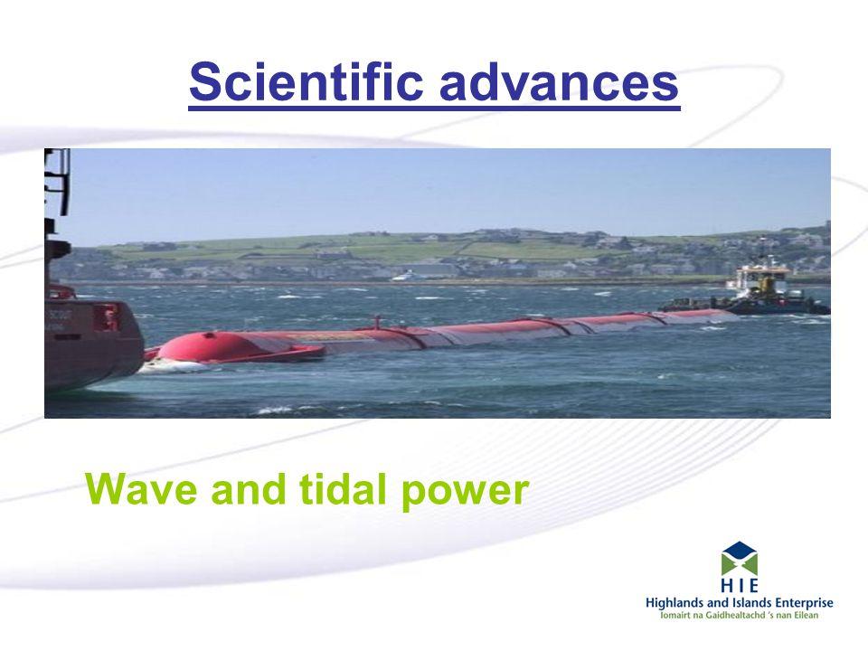 4 Scientific advances Wave and tidal power