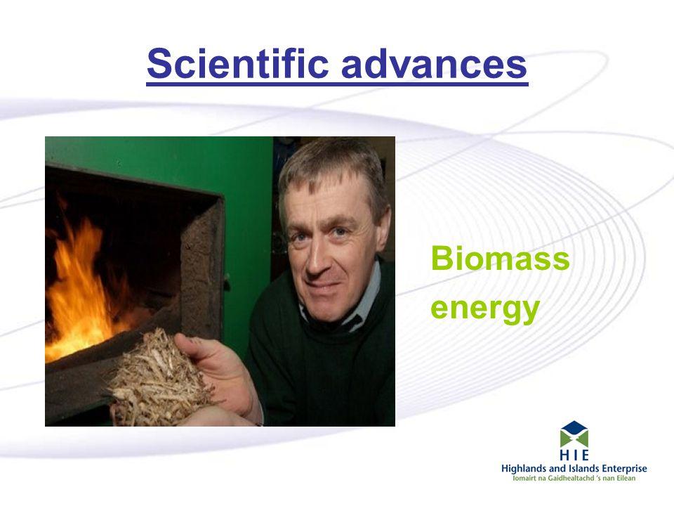 6 Scientific advances Biomass energy