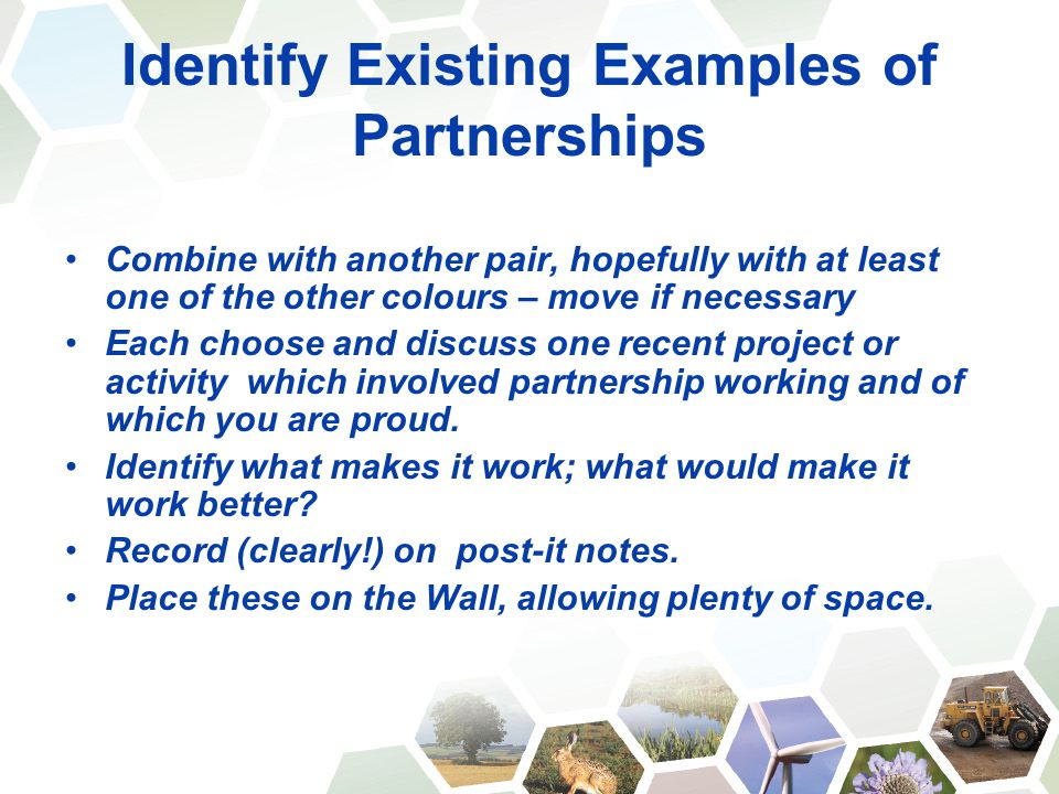 Identify Existing Examples of Partnerships Combine with another pair, hopefully with at least one of the other colours – move if necessary Each choose