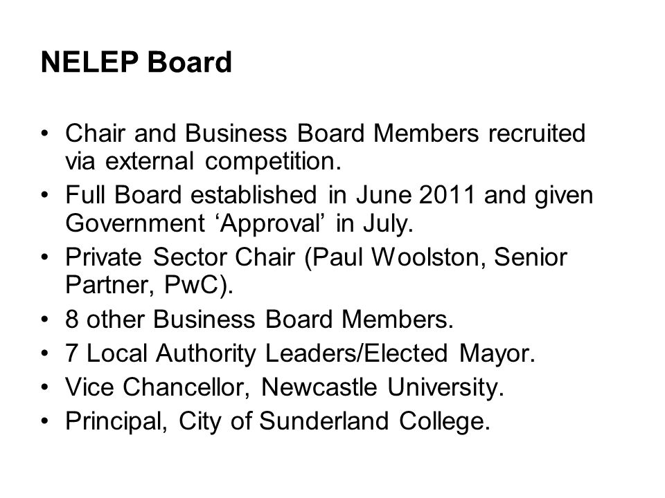 NELEP Board Chair and Business Board Members recruited via external competition.