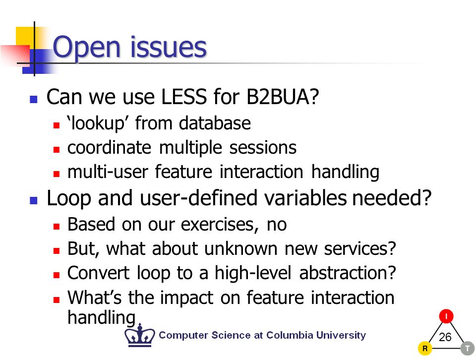26 Open issues Can we use LESS for B2BUA.
