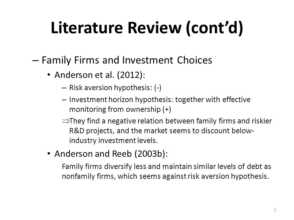 Literature Review (cont'd) – Family Firms and Investment Choices Anderson et al.