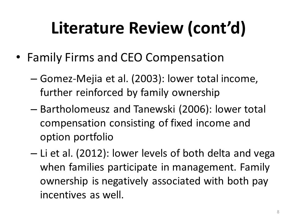Literature Review (cont'd) Family Firms and CEO Compensation – Gomez-Mejia et al.
