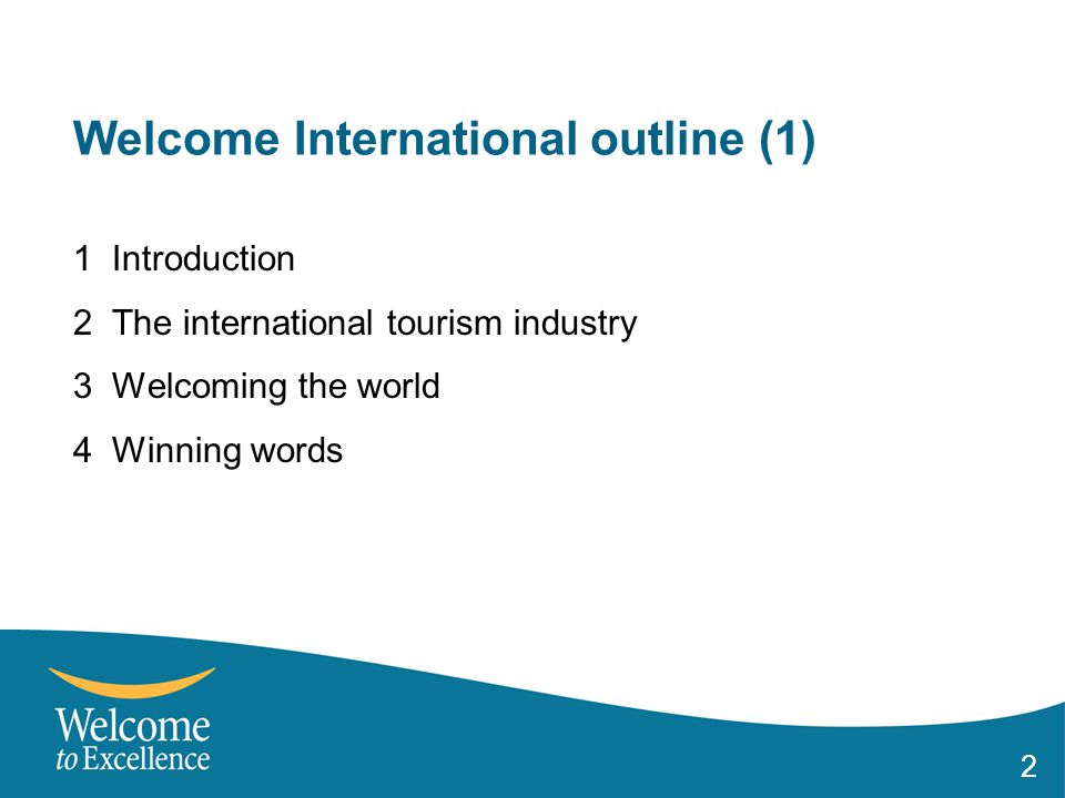 3 Welcome International outline (2) 5 Communicating effectively 6 Identifying cultural expectations 7 Providing world-class service