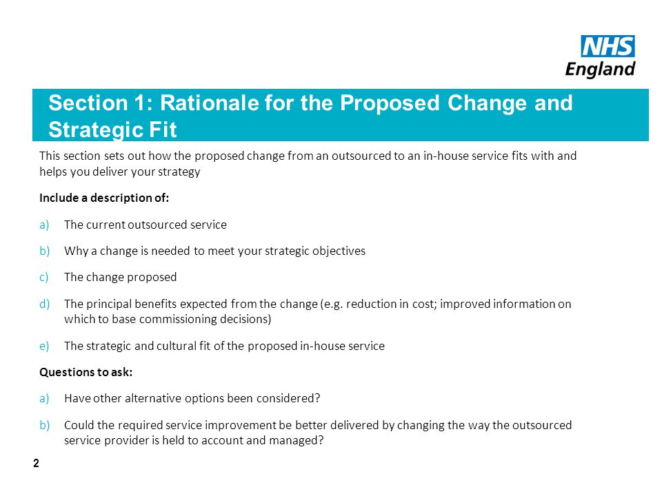 Section 1: Rationale for the Proposed Change and Strategic Fit This section sets out how the proposed change from an outsourced to an in-house service