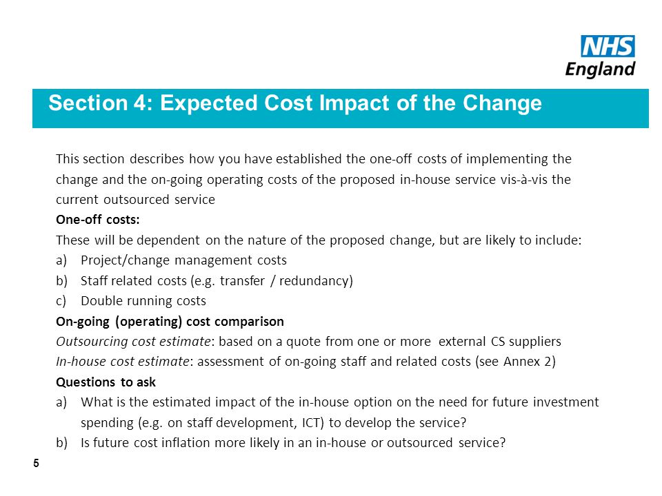 Section 4: Expected Cost Impact of the Change This section describes how you have established the one-off costs of implementing the change and the on-