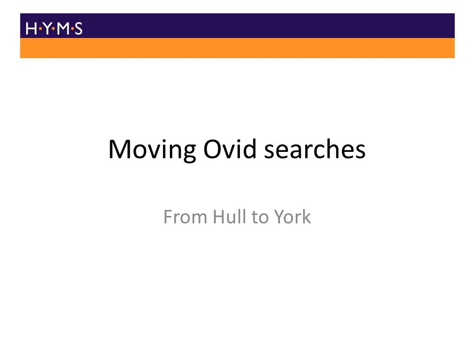 Moving Ovid searches From Hull to York