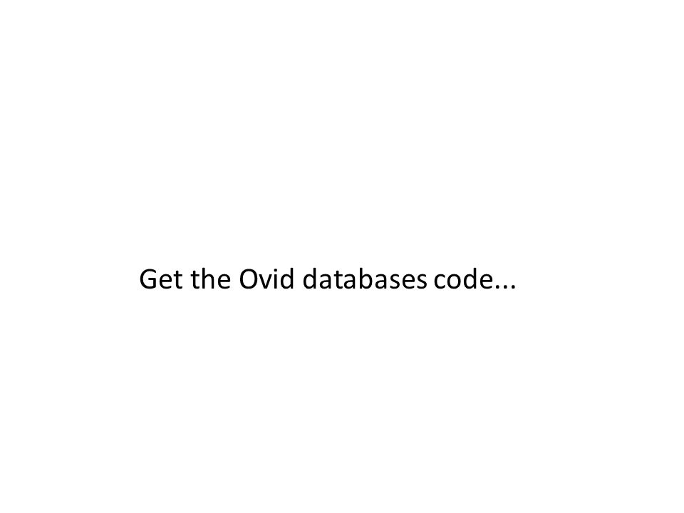 Get the Ovid databases code...
