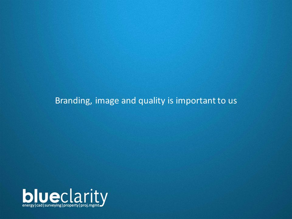 Branding, image and quality is important to us
