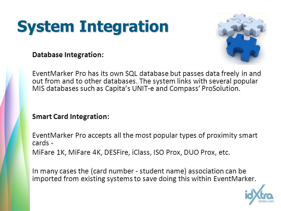System Integration Database Integration: EventMarker Pro has its own SQL database but passes data freely in and out from and to other databases.