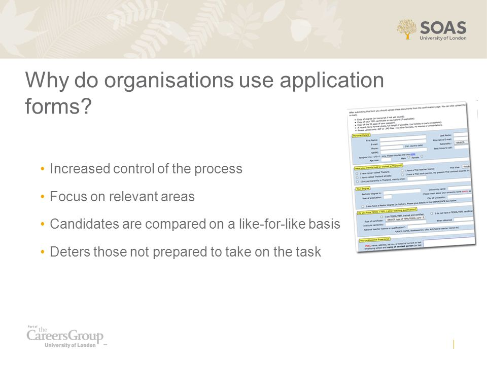 Why do organisations use application forms.