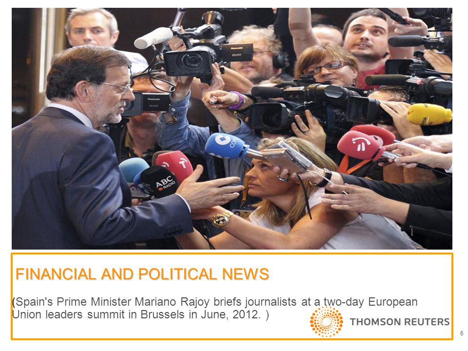 FINANCIAL AND POLITICAL NEWS (Spain s Prime Minister Mariano Rajoy briefs journalists at a two-day European Union leaders summit in Brussels in June, 2012.