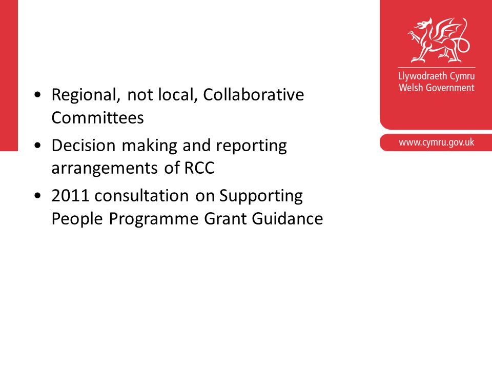 Corporate slide master With guidelines for corporate presentations Regional, not local, Collaborative Committees Decision making and reporting arrangements of RCC 2011 consultation on Supporting People Programme Grant Guidance