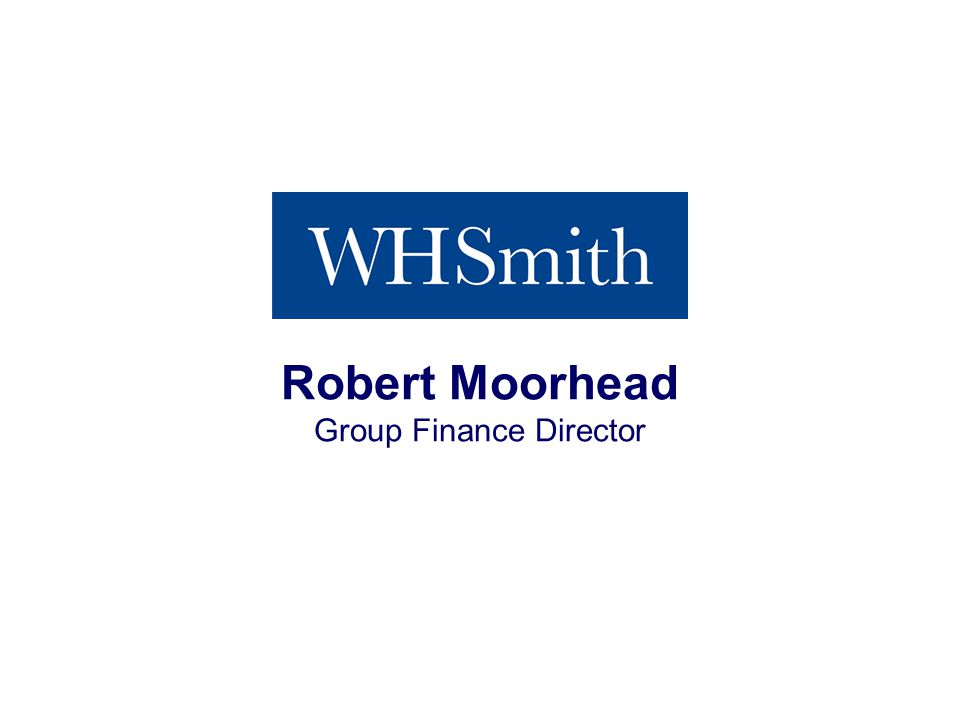 Interim Results 2013 Robert Moorhead Group Finance Director