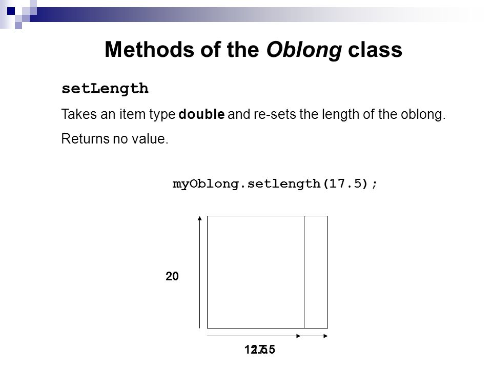 Methods of the Oblong class Takes an item type double and re-sets the length of the oblong.