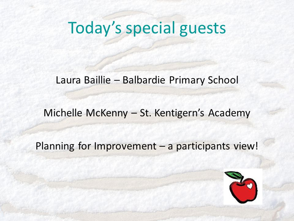 Today's special guests Laura Baillie – Balbardie Primary School Michelle McKenny – St.