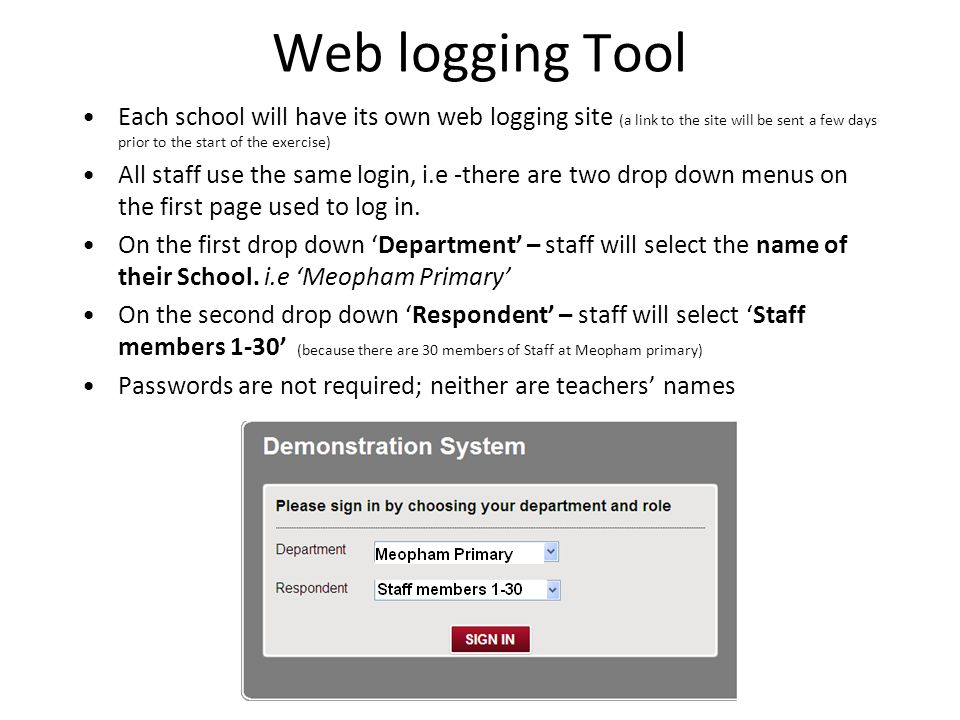 Web logging Tool Each school will have its own web logging site (a link to the site will be sent a few days prior to the start of the exercise) All st