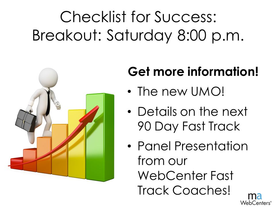 Checklist for Success: Breakout: Saturday 8:00 p.m.