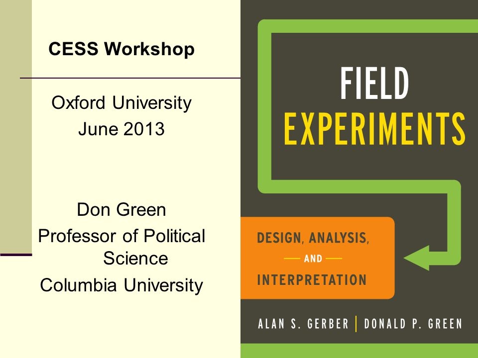 Outline Examples of ongoing field experiments Why experiment.