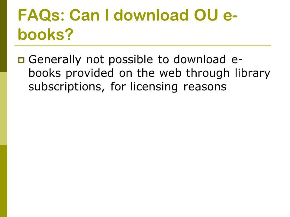 FAQs: Can I download OU e- books.