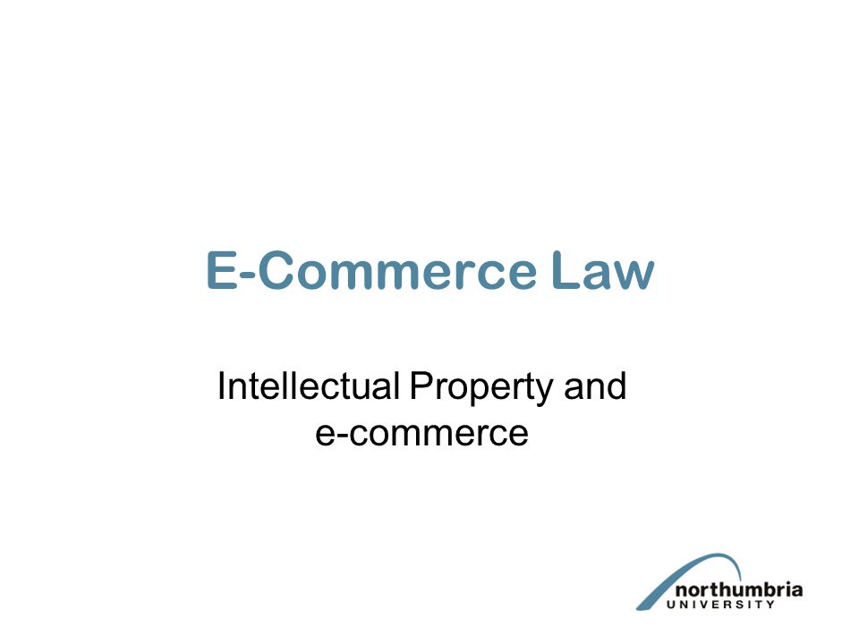 E-Commerce Law Intellectual Property and e-commerce