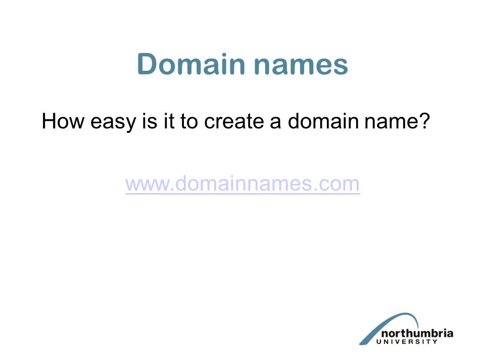 Domain names How easy is it to create a domain name? www.domainnames.com