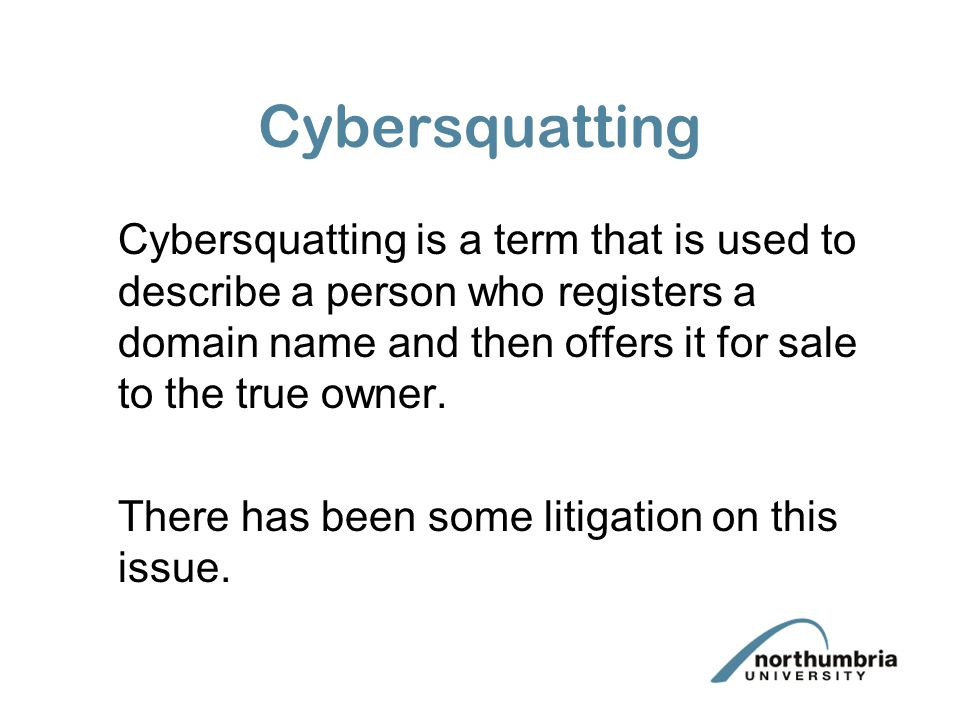 Cybersquatting Cybersquatting is a term that is used to describe a person who registers a domain name and then offers it for sale to the true owner.