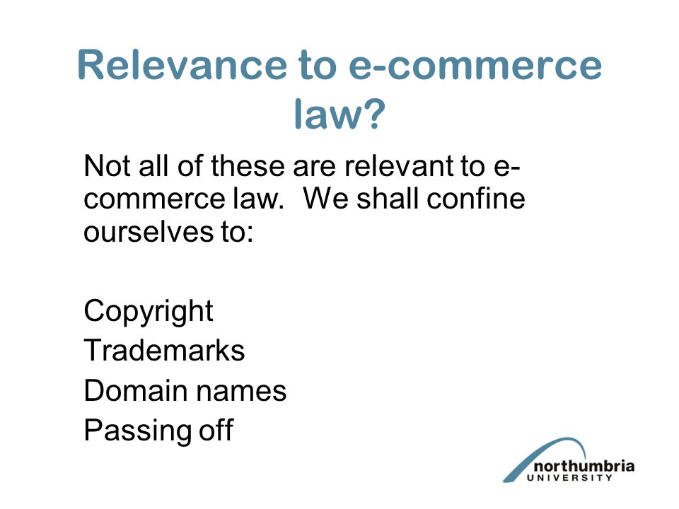 Relevance to e-commerce law. Not all of these are relevant to e- commerce law.