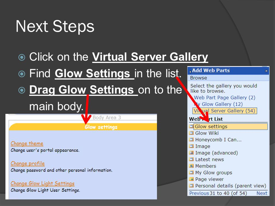 Next Steps  Click on the Virtual Server Gallery  Find Glow Settings in the list.
