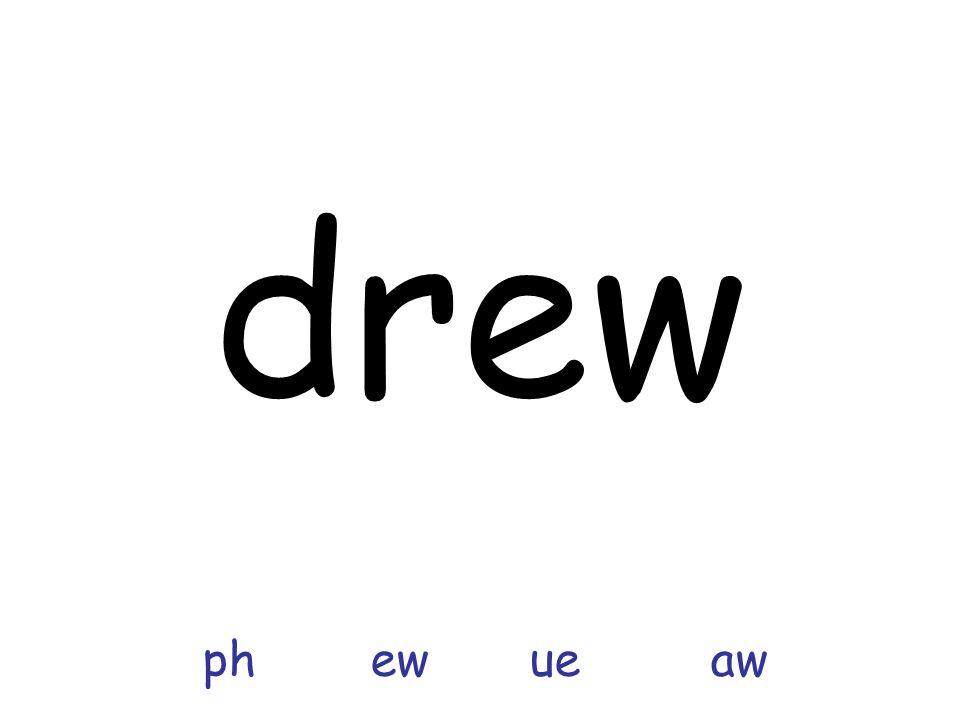 drew ph ew ue aw