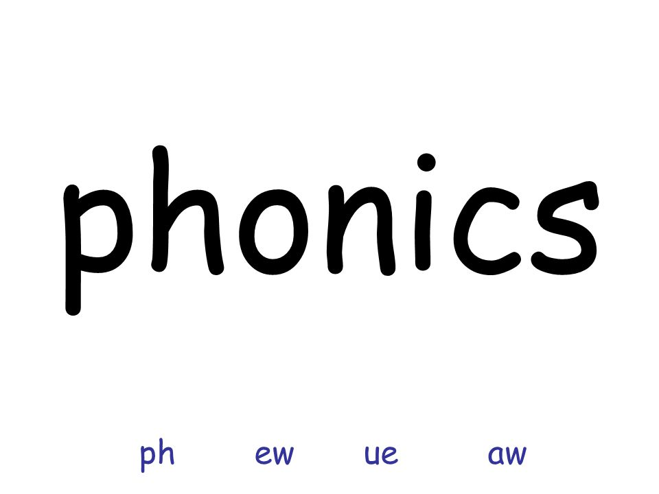 phonics ph ew ue aw