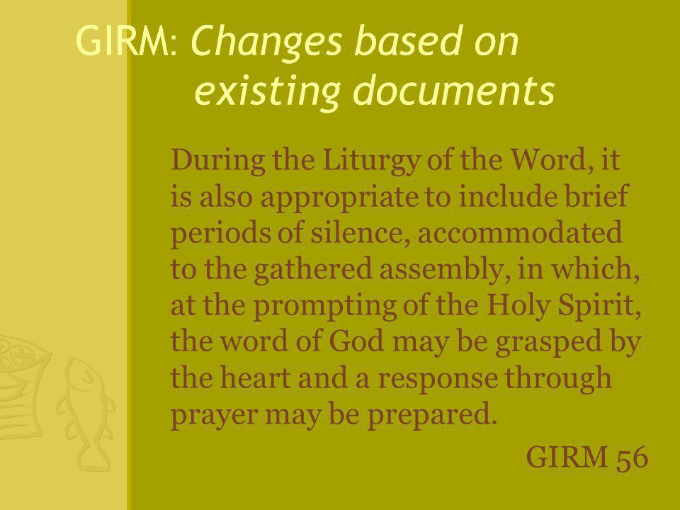 During the Liturgy of the Word, it is also appropriate to include brief periods of silence, accommodated to the gathered assembly, in which, at the pr