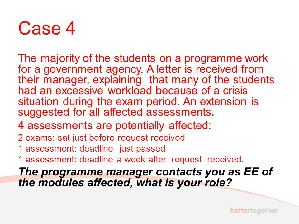 Case 4 The majority of the students on a programme work for a government agency.