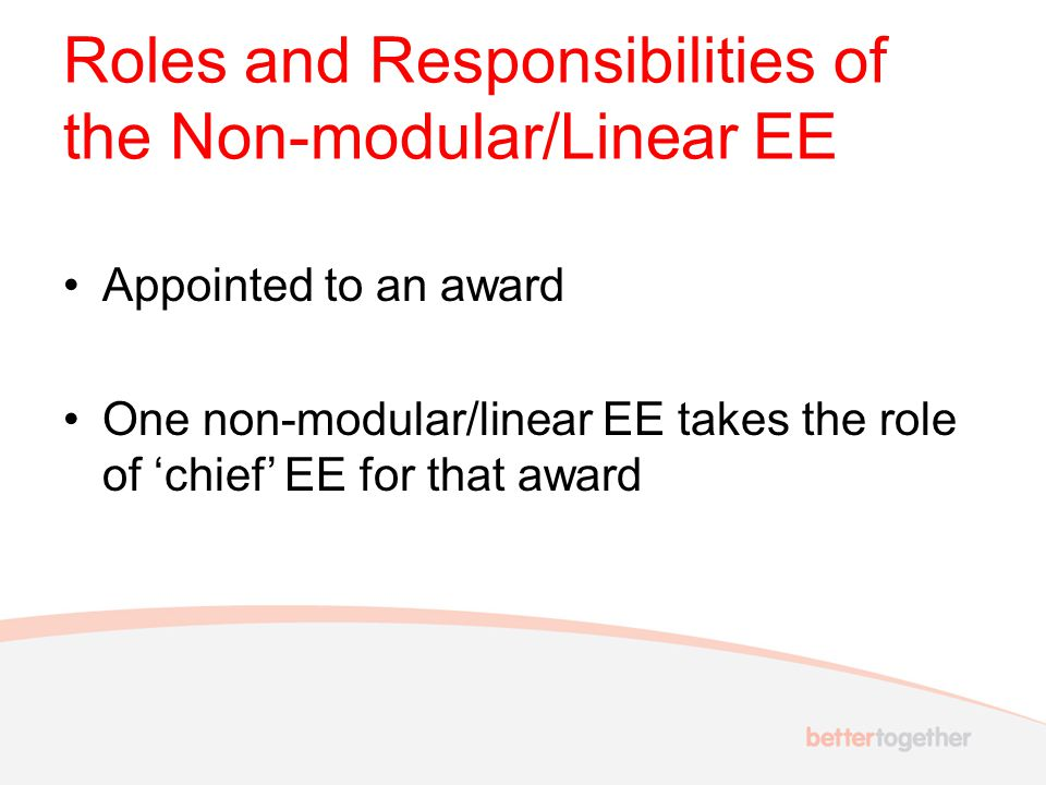 Roles and responsibilities of the Modular Chief EE To ensure that assessment processes are fair and rigorous across an entire modular scheme (which may encompass a number of awards at both UG and PG levels) To attend award boards and ensure that recommendations for awards and their classification have been reached in accordance with Academic Regulations and Procedures