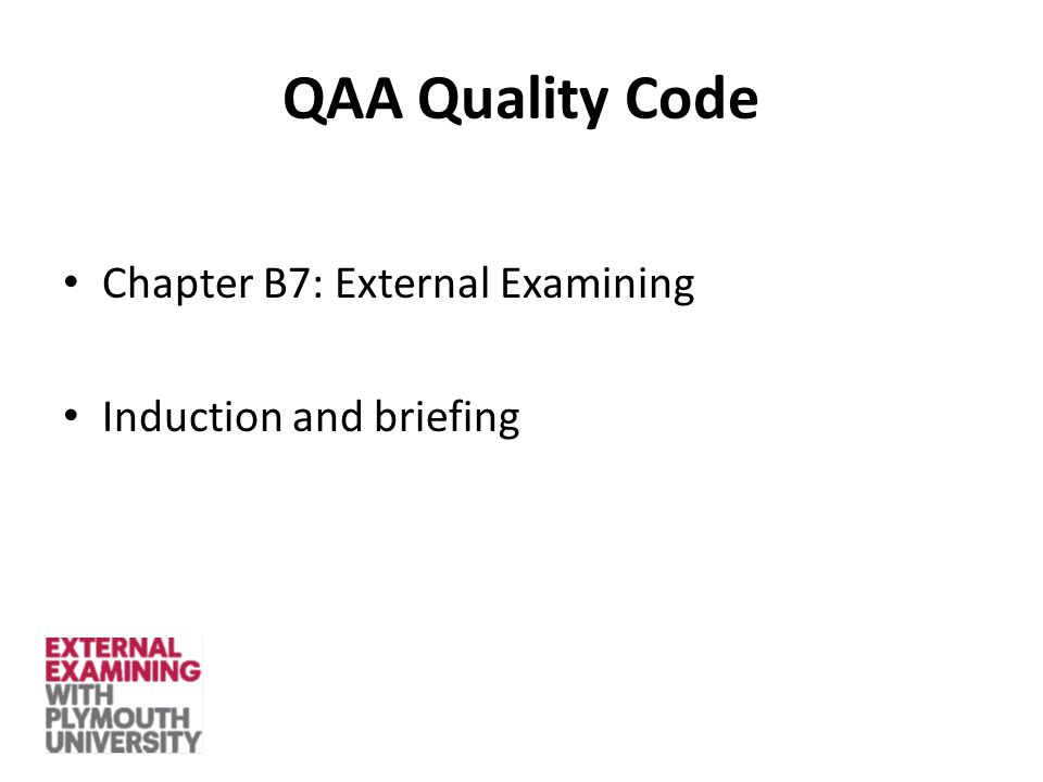 QAA Quality Code Chapter B7: External Examining Induction and briefing
