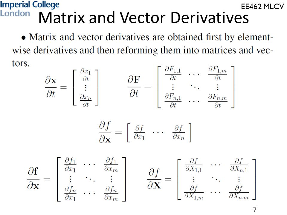 EE462 MLCV 7 Matrix and Vector Derivatives