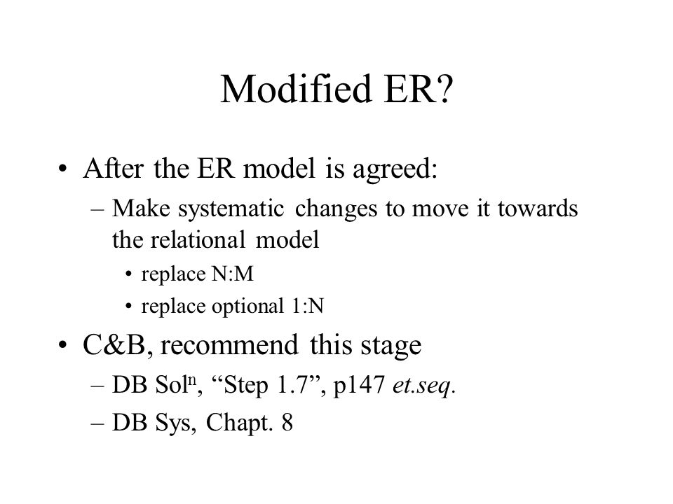 M:N Decomposition A(A#, …) B(B#, …) This is exactly the same relational schema as for the M:N relationship below.