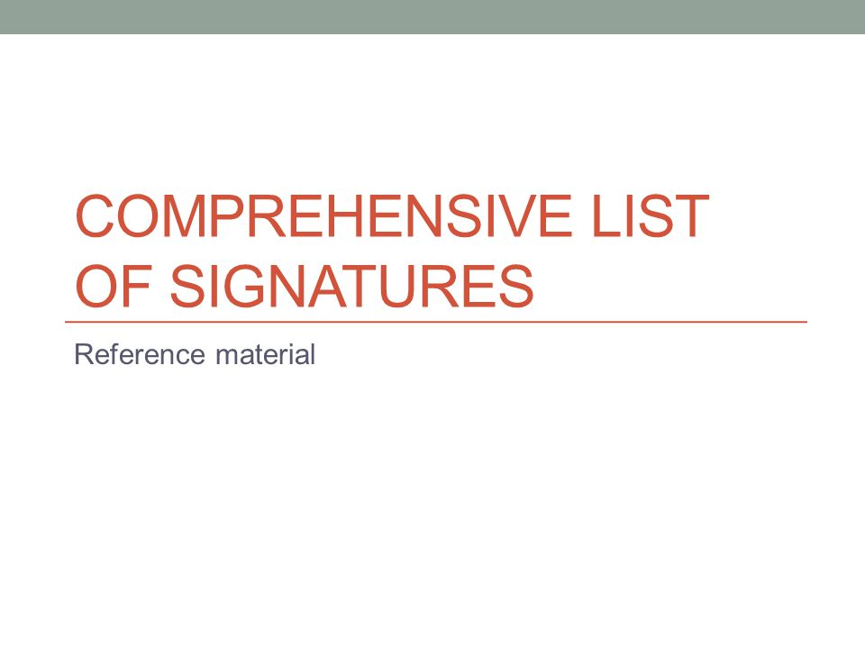 COMPREHENSIVE LIST OF SIGNATURES Reference material