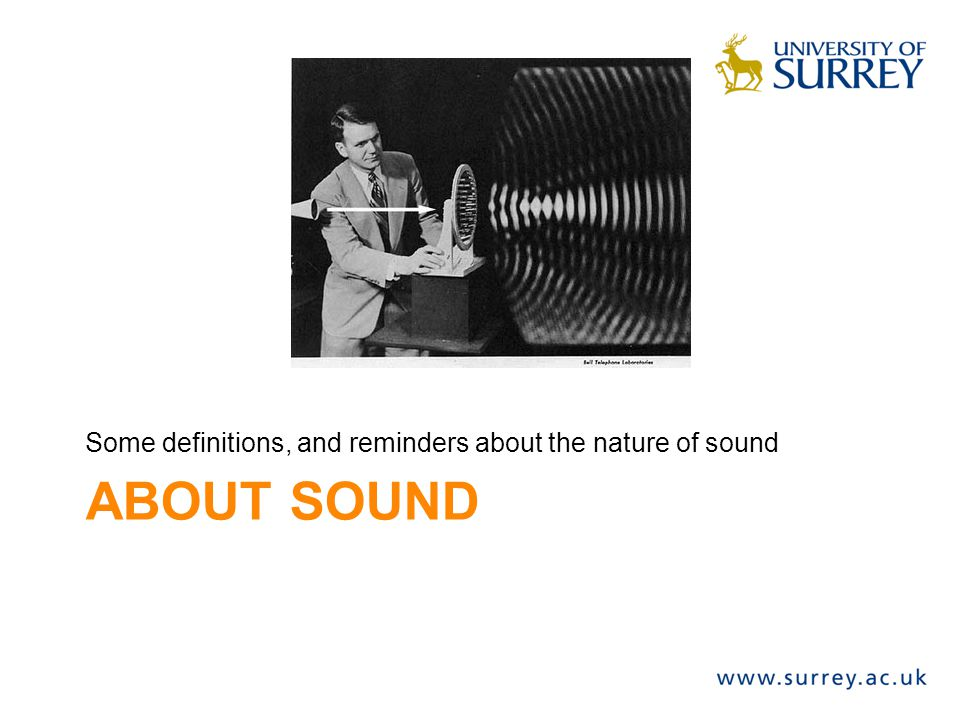 Sound Sound is a mechanical wave that is an oscillation of pressure transmitted through a solid, liquid, or gas, composed of frequencies within the range of hearing and of a level sufficiently strong to be heard, or the sensation stimulated in organs of hearing by such vibrations – Wikipedia.
