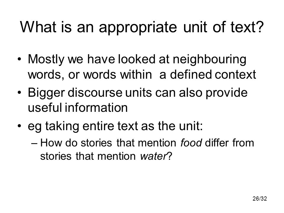 26/32 What is an appropriate unit of text.